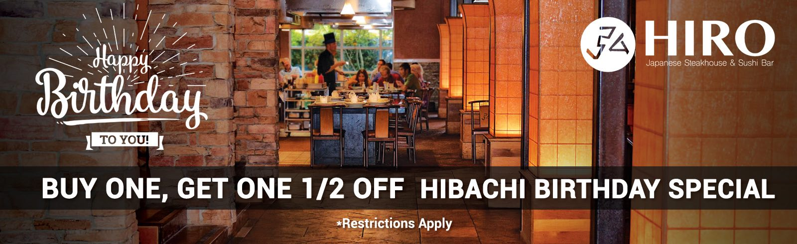 Visit Us On Your Birthday For Our Buy One, Get One 1/2 off Hibachi Special